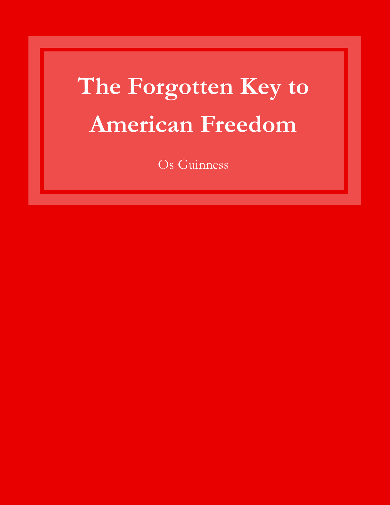 The Forgotten Key to American Freedom