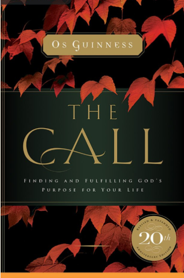 The Call: Finding and Fulfilling the Central Purpose of Your Life (20th Anniversary Edition)